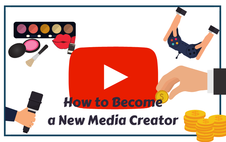 How to Become a New Media Creator